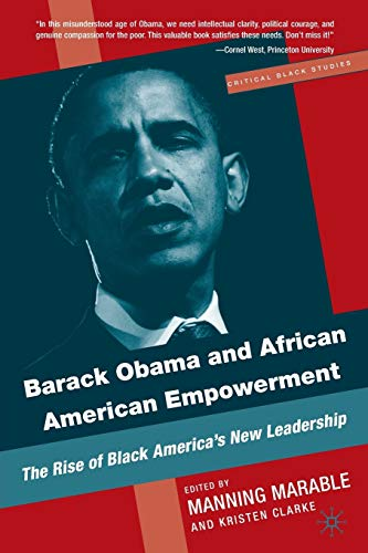 9780230620520: Barack Obama and African American Empowerment: The Rise of Black America's New Leadership (Critical Black Studies)