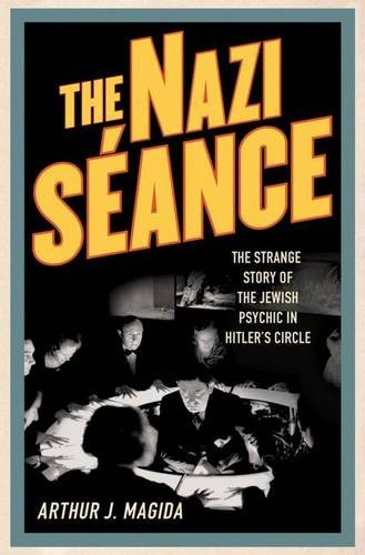 9780230620537: The Nazi Séance: The Strange Story of the Jewish Psychic in Hitler's Circle