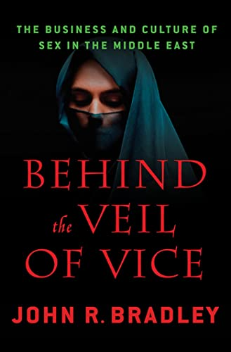 9780230620544: Behind the Veil of Vice: The Business and Culture of Sex in the Middle East