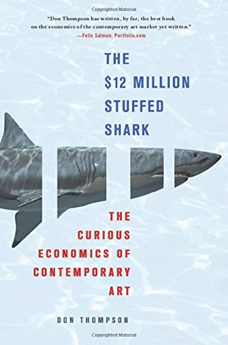 9780230620599: The $12 Million Stuffed Shark: The Curious Economics of Contemporary Art