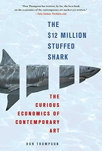 9780230620599: The $12 Million Stuffed Shark: The Curious Economics of Contemporary Art