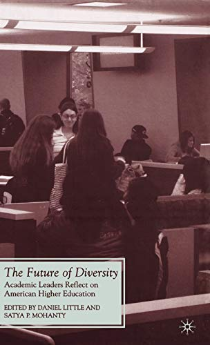 9780230620681: The Future of Diversity: Academic Leaders Reflect on American Higher Education (Future of Minority Studies)
