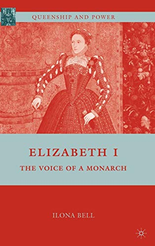 9780230621053: Elizabeth I: The Voice of a Monarch (Queenship and Power)