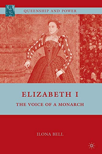 9780230621060: Elizabeth I: The Voice of a Monarch (Queenship and Power)