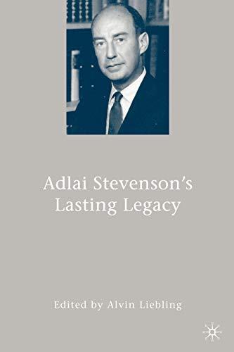 9780230621077: Adlai Stevenson's Lasting Legacy