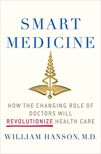 9780230621152: Smart Medicine: How the Changing Role of Doctors Will Revolutionize Health Care (MacSci)