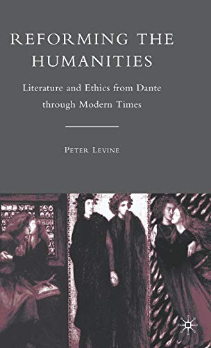 9780230621442: Reforming the Humanities: Literature and Ethics from Dante through Modern Times