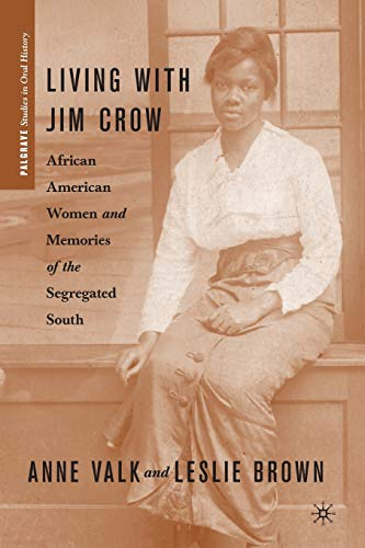 9780230621527: Living with Jim Crow: African American Women and Memories of the Segregated South (Palgrave Studies in Oral History)