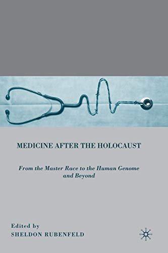 9780230621923: Medicine after the Holocaust: From the Master Race to the Human Genome and Beyond