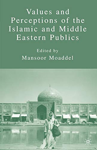 9780230621985: Values and Perceptions of the Islamic and Middle Eastern Publics