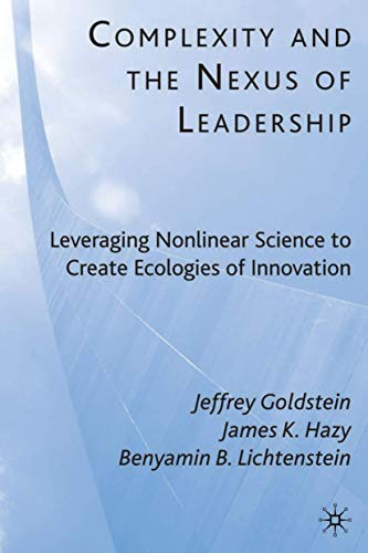 9780230622272: Complexity and the Nexus of Leadership: Leveraging Nonlinear Science to Create Ecologies of Innovation