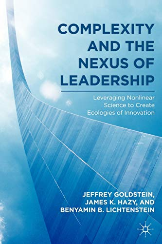 9780230622289: Complexity and the Nexus of Leadership: Leveraging Nonlinear Science to Create Ecologies of Innovation