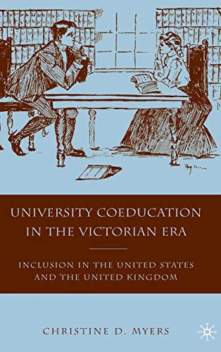9780230622371: University Coeducation in the Victorian Era: Inclusion in the United States and the United Kingdom