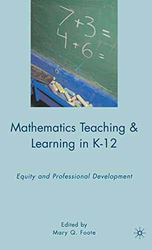 9780230622395: Mathematics Teaching and Learning in K-12: Equity and Professional Development