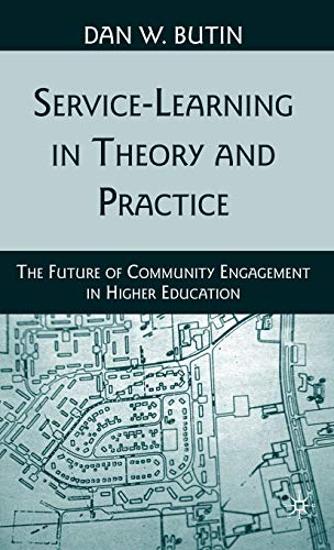 9780230622500: Service-Learning in Theory and Practice: The Future of Community Engagement in Higher Education