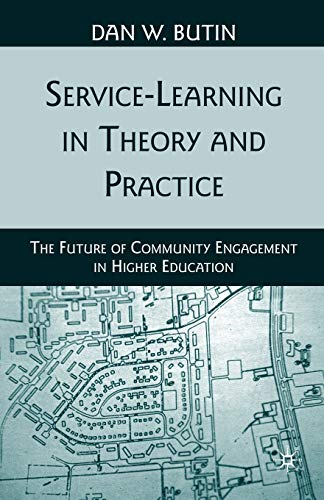 9780230622517: Service-Learning in Theory and Practice: The Future of Community Engagement in Higher Education