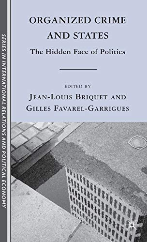 9780230622869: Organized Crime and States: The Hidden Face of Politics (Sciences Po Series in IR and PE)