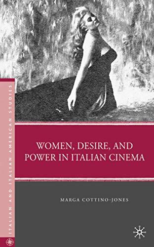 9780230622876: Women, Desire, and Power in Italian Cinema (Italian and Italian American Studies)