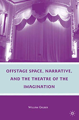 9780230622890: Offstage Space, Narrative, and the Theatre of the Imagination