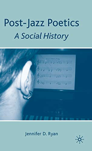 9780230623156: Post-Jazz Poetics: A Social History