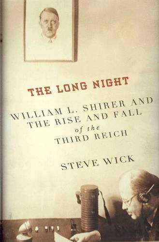 9780230623187: The Long Night: William L. Shirer and the Rise and Fall of the Third Reich