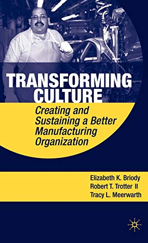 9780230623460: Transforming Culture: Creating and Sustaining a Better Manufacturing Organization