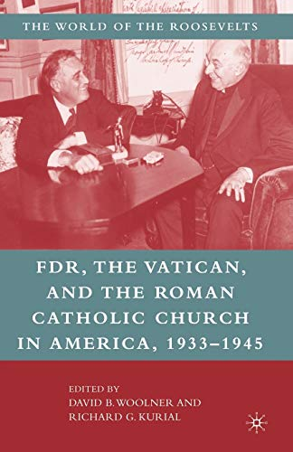 9780230623514: Franklin D. Roosevelt, The Vatican, and the Roman Catholic Church in America, 1933-1945 (The World of the Roosevelts)
