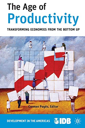 The Age of Productivity: Transforming Economies from: Inter-American Development Bank