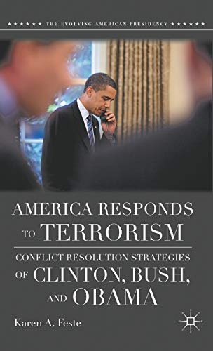 9780230623569: America Responds to Terrorism: Conflict Resolution Strategies of Clinton, Bush, and Obama
