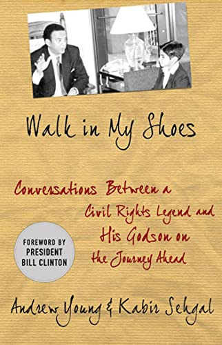Walk in My Shoes: Conversations between a Civil Rights Legend and his Godson on the Journey Ahead: ...