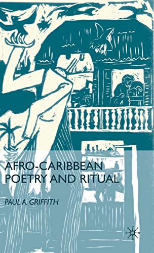 Afro-Caribbean Poetry and Ritual: Paul A. Griffith