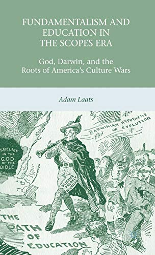 9780230623729: Fundamentalism and Education in the Scopes Era: God, Darwin, and the Roots of America's Culture Wars