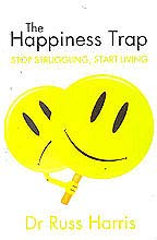 9780230634978: [(The Happiness Trap: How to Stop Struggling and Start Living)] [Author: Russ Harris] published on (June, 2008)