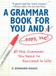 9780230635715: A Grammar Book for You and I...Oops, Me: All the Grammar You Need to Succees in Life