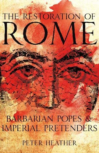 9780230700154: The Restoration of Rome: Barbarian Popes and Imperial Pretenders