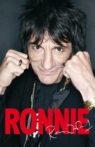 Ronnie (SCARCE HARDBACK BRITISH FIRST EDITION, FIRST PRINTING SIGNED BY RONNIE WOOD)