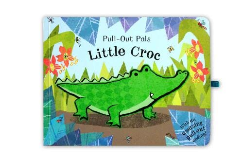 Pull-Ut Pals: Little Croc (Pull Out Pals)