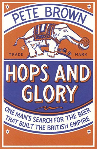 9780230706354: Hops and Glory: One man's search for the beer that built the British Empire