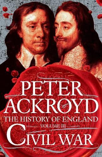 Civil War: The History of England Volume III (History of England Vol 3): Ackroyd, Peter