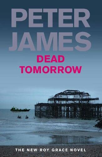 DEAD TOMORROW - THE 5TH DS ROY GRACE CRIME THRILLER - SIGNED & FINGERPRINTED FIRST EDITION FIRST ...