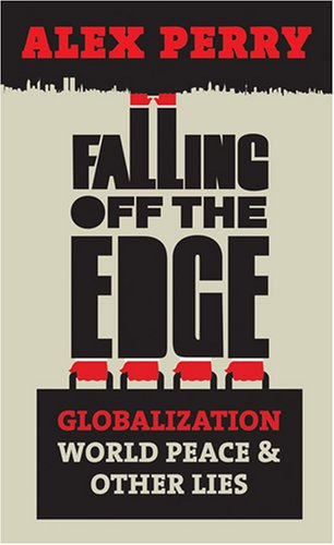 9780230706897: Falling Off the Edge Globalization World Peace & Other Lies