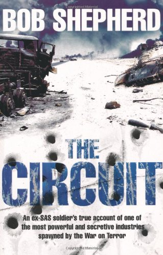 9780230710269: The Circuit: An ex-SAS soldier's true account of one of the most powerful and secretive industries spawned by the War on Terror