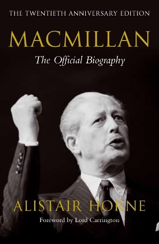 MacMillan: The Official Biography: Alistair Horne