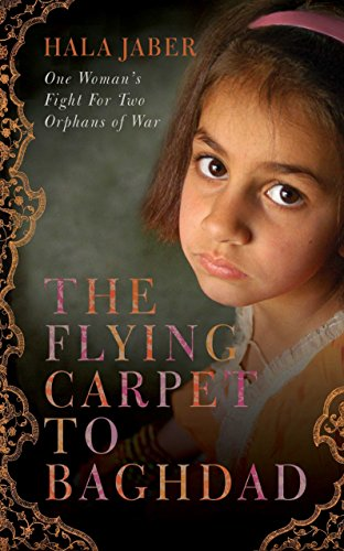 9780230714854: The Flying Carpet to Baghdad: One Woman's Fight for Two Orphans of War