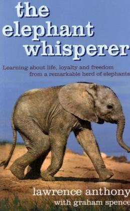 9780230741744: The Elephant Whisperer: Learnig about Life, Loyalty and Freedom from a Remarkable Herd of Elefants