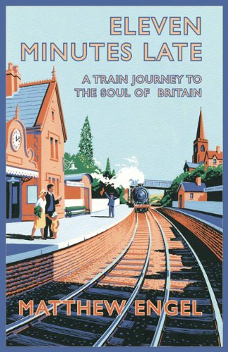 9780230744066: Eleven Minutes Late: A Train Journey to the Soul of Britain