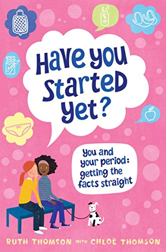 9780230744905: Have You Started Yet?: You and Your Period: Getting the Facts Straight