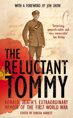The Reluctant Tommy: An Extraordinary Memoir of the First World War: Skirth, Ronald; Barrett, ...