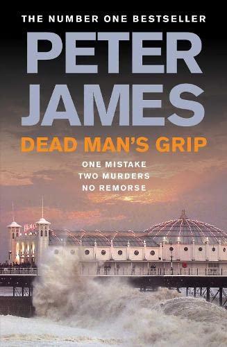 Dead Man's Grip (Ds Roy Grace 7): James, Peter