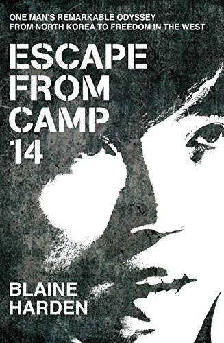 9780230748736: Escape from Camp 14: One man's remarkable odyssey from North Korea to freedom in the West